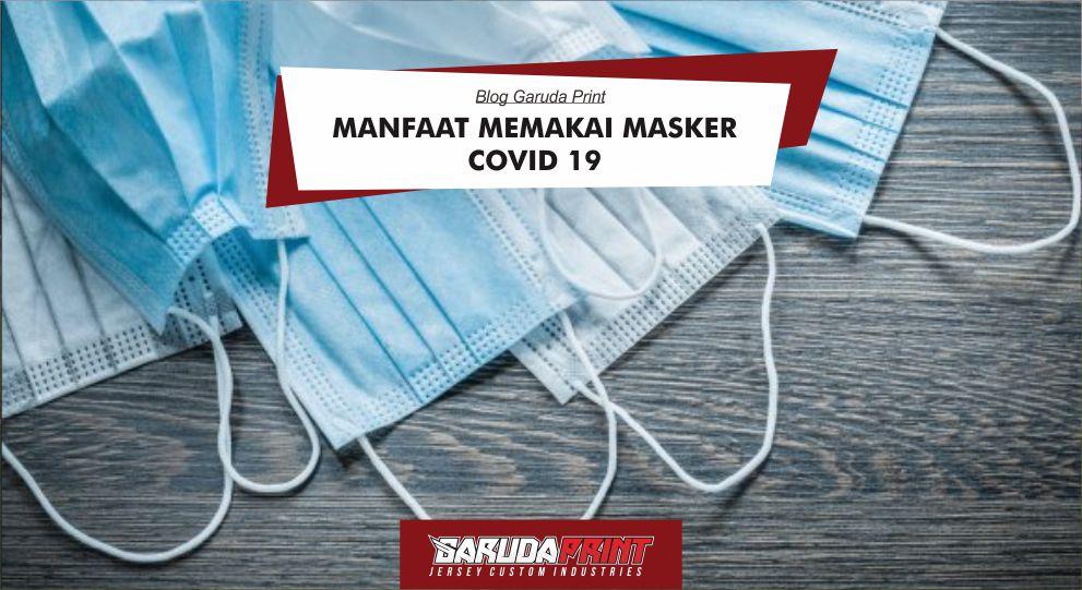 Manfaat Menggunakan Masker Covid 19